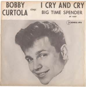 I Cry and Cry by Bobby Curtola