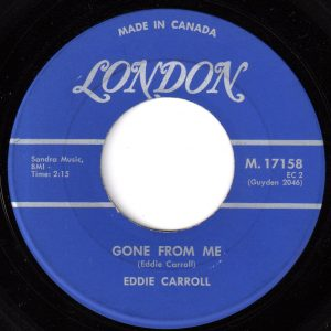 Eddie Carroll - Gone From Me 45 (London Canada).jpg
