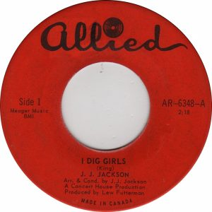 J.J. Jackson - I Dig Girls 45 (Allied Canada)