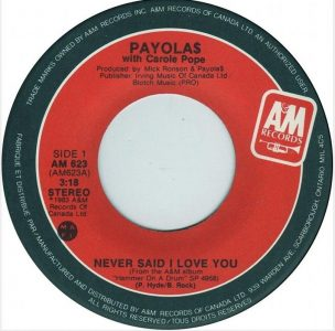 Payolas - Never Said I Love You 45 (A&M Canada).JPG