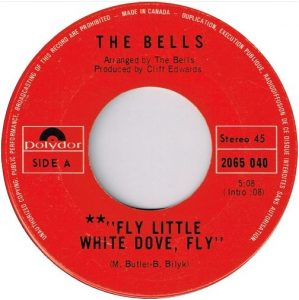 Bells - Fly Little White Dove, Fly 45 (Polydor Canada).JPG