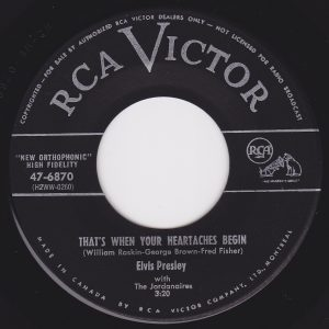 Elvis Presley - That's When Your Heartaches Begin 45 (RCA Victor 47-6870 Canada).jpg