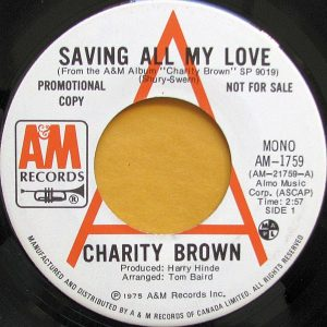Charity Brown - Saving All My Love 45 (A&M Promo Canada).jpg